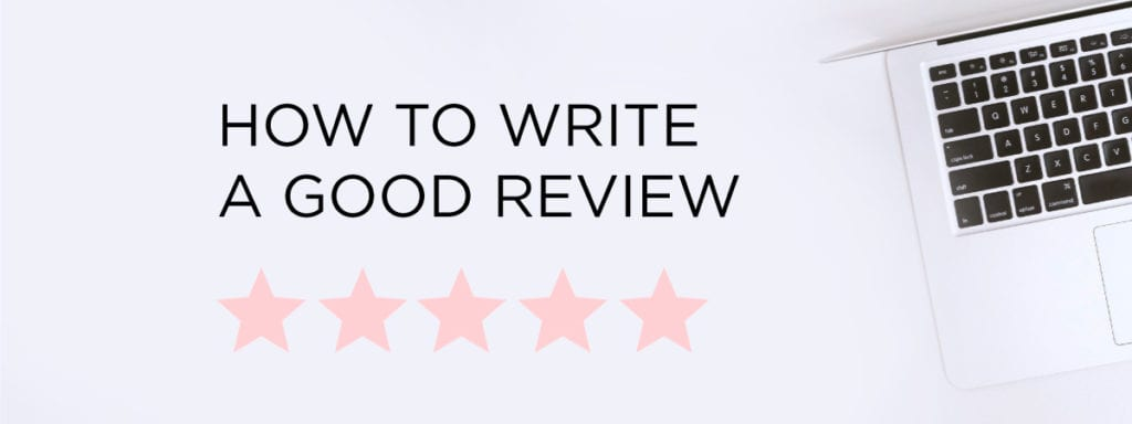 Step-By-Step: Writing A Review