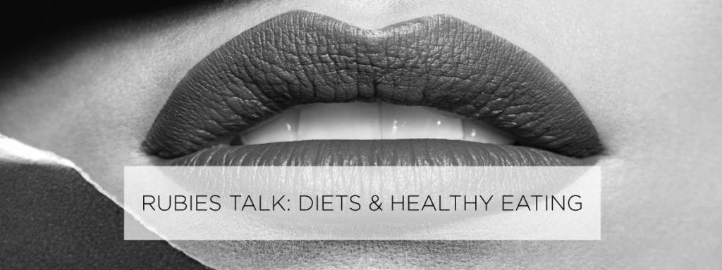 rubies talk: diet & healthy eating